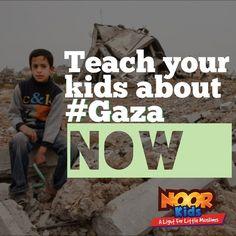 Teach your kids about #Gaza. Now. | Noor Kids