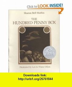 The Hundred Penny Box (Picture Puffin ) (9780142407028) Sharon Bell Mathis, Leo Dillon, Diane Dillon , ISBN-10: 014240702X  , ISBN-13: 978-0142407028 ,  , tutorials , pdf , ebook , torrent , downloads , rapidshare , filesonic , hotfile , megaupload , fileserve