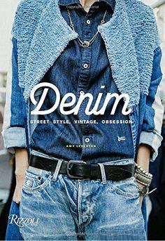 Denim : street style, vintage, obsession / Amy Leverton.   391.476 L661d