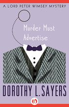 Murder Must Advertise (A Lord Peter Wimsey…