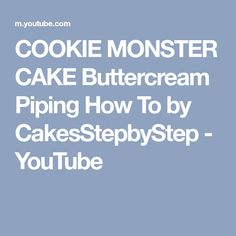 COOKIE MONSTER CAKE Buttercream Piping How To by CakesStepbyStep - YouTube