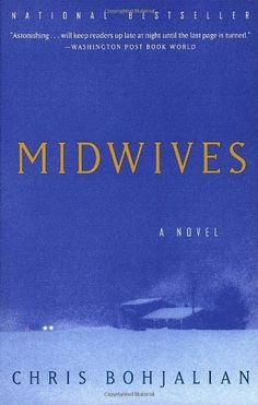 Midwives by Chris Bohjalian.  **** A well seasoned midwife goes on trial when an emergency C section goes wrong. Told through the eyes of her 14 year old daughter Connie, years later, when she is an adult. A good deal of the story is in the preparation for the trial where Sibyl's strength shines through. We get to learn a lot about modern midwifery too.