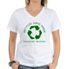 Recycled Parts Inside. Transplant Recipient. I want this shirt!