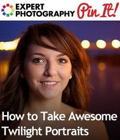 How to Take Awesome Twilight Portraits How to Take Awesome Twilight Portraits