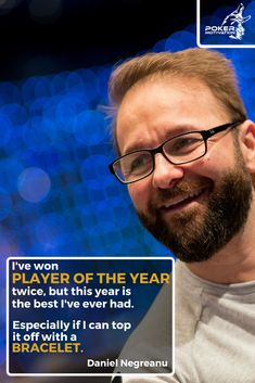 Hope Daniel Negreanu will win another World Series Of bracelet! Poker Quotes, World Series, Believe In You, I Can, Improve Yourself, Investing, Advice, Facts, Good Things