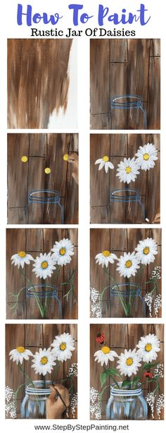 How to paint a rustic glass of daisies - step by step .- Wie man ein rustikales Glas Gänseblümchen malt – Schritt für Schritt Malen How to Paint a Rustic Glass of Daisies – Step by Step Painting – paint - Cute Canvas Paintings, Canvas Painting Tutorials, Easy Canvas Painting, Simple Acrylic Paintings, Diy Canvas Art, Painting Lessons, Acrylic Canvas, Rustic Painting, Acylic Painting Ideas