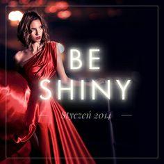 BE SHINY