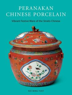 """Read """"Peranakan Chinese Porcelain Vibrant Festive Ware of the Straits Chinese"""" by Kee Ming-Yuet available from Rakuten Kobo. With over 800 unique photographs, this Chinese art book is a feast for the eyes. Produced exclusively for wealthy Chines. Chinese Culture, Chinese Art, Chinese Style, Nyonya Food, Strait Of Malacca, Chinese Calligraphy, Chinese Ceramics, Antique Shops, Chinoiserie"""