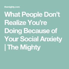 24 Things People Don't Realize You're Doing Because of Your Social Anxiety Chronic Illness, Mental Illness, I Wish I Knew, Social Anxiety, Words Of Encouragement, Things To Know, Fibromyalgia, Health Remedies, Helping Others