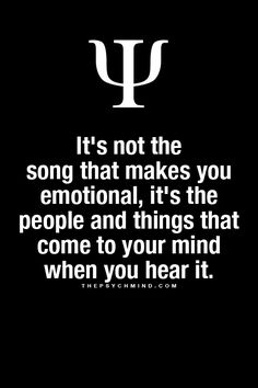 The people you think about when you hear a song is what makes you emotional