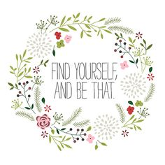 Find yourself and be that. Printable Art by HoneyGirlMarket