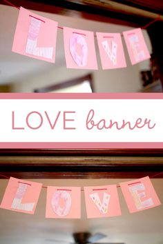 I LOVE this LOVE banner the boys made! This is so simple and fast to do. I don't know why we wouldn't make a banner like this for all holidays & occasions!