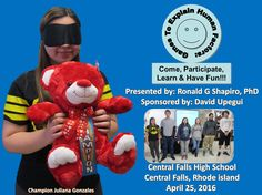 Education by Entertainment. Games to Explain Human Factors: Come, Participate, Learn & Have Fun!!! Photo Album from Central Falls High School program in Central Falls RI on April 25, 2016 by Dr. Ronald G. Shapiro. Champion: Juliana Gonzalez. Semifinalists: Silvestre Rosa, Kandee Quirk,  Carlos Hernandez, Julissa Barrios, Gerard Keenen. Photographer: Gina Mendoza. Sponsor: David Upegui. Prism Sets by Gerry Palmer of http://www.psychkits.com. Champion Ribbon by http://www.hodgesbadge.com.