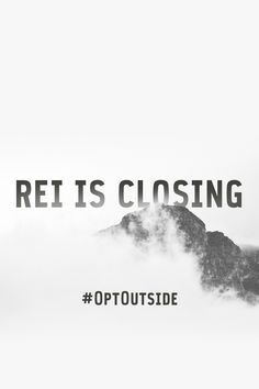 REI believes that being outside makes our lives better. That's why this Black Friday, we're closing all 143 of our stores and paying our employees to head outside. Join us. Learn more at optoutside.rei.com.