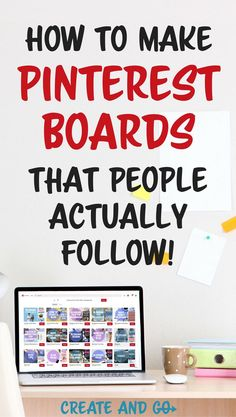 How to make a Pinterest board that people follow to help you get blog traffic and learn more about Pinterest marketing #createandgo