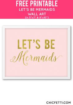 Free Printable Let's Be Mermaids Gold and Pink Wall Art from @chicfetti
