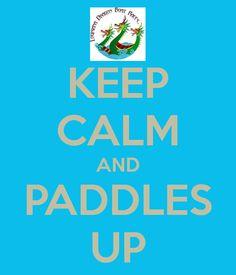 KEEP CALM AND PADDLES UP - Louisiana Dragon Boat Races #PaddlesUp