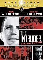 Deep Inside: The Intruder  Roger Corman's most personal and controversial  film starring William Shatner