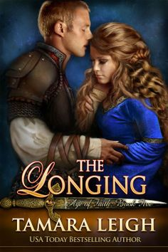 COVER REVEAL: THE LONGING (AGE OF FAITH SERIES) ~ The last of the new covers! THE LONGING: Book Five, featuring Everard Wulfrith and Susanna de Balliol. For all the curious readers who asked about Everard's hair… Not bad, hmm? :)