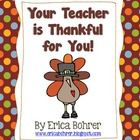 """FREE """"Your Teacher is Thankful for You"""" certificates"""