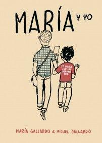 """""""María y yo"""", Miguel Gallardo"""