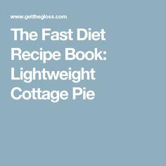 The Fast Diet Recipe Book: Lightweight Cottage Pie