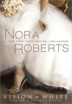 """Read """"Vision In White"""" by Nora Roberts available from Rakuten Kobo. New York Times bestselling author Nora Roberts presents a novel of love, friendship, and family in Book One in the Br. I Love Books, Great Books, Books To Read, Big Books, Nora Roberts Books, Love Reading, Reading Books, Book Authors, So Little Time"""