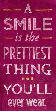 Smile quote via Carol's Country Sunshine on Facebook