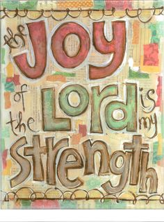 Scripture Art, The Joy of the Lord is my Strength (Nehemiah 8 x 10 Fine Art Print via Etsy Scripture Quotes, Bible Art, Bible Scriptures, Joy Quotes, Spirit Quotes, Faith Scripture, Happiness Quotes, Friend Quotes, Faith Quotes