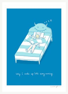 Why I wake up late every morning  Art print by ilovedoodle on Etsy