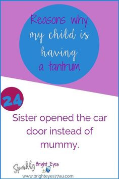 78 reasons why my child is having a tantrum 24 #tantrums #toddlers #quotes #funnies #sparklybrighteyes