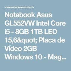 "Notebook Asus GL552VW Intel Core i5 - 8GB 1TB LED 15,6"" Placa de Vídeo 2GB Windows 10 - Magazine Bessert"