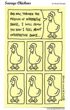 I like dance. but I love this comic. Savage Chickens, Cool Cartoons, How I Feel, Sticky Notes, Comic Strips, Funny Things, I Laughed, Medicine, Lol