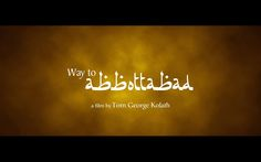 "'Way to Abbottabad' is a hard-hitting political and family thriller focusing on the uplifting tale of a man's perseverance in pursuit of justice which leads to peace among the nations in order to benefit the world in its prevailing battle against a backdrop of evil."" Director : Tom George Kolath  www.WTAfilm.com www.WayToAbbottabad.com www.tomgeorge.com      #Peace #WorldPeace #TomGeorgeKolath #TomGeorge #TGK #Hollywood #Cinema #Film #Movie #PoliticalThriller #Musical"
