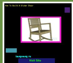 How To Build A Glider Chair 121615 - The Best Image Search