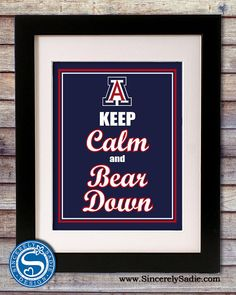 LOVE THIS! University of Arizona Wildcats Keep Calm by SincerelySadieDesign, $9.95