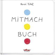 Mitmach Buch, Hervé Tullet, Annalena Heber