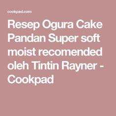 Resep Ogura Cake Pandan Super soft moist recomended oleh Tintin Rayner - Cookpad