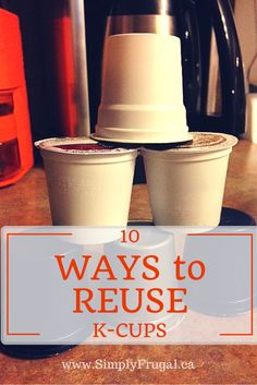 10 Ways to Reuse K-Cups - Love your Keurig but hate the K-Cup waste? Check out these brilliant ideas for repurposing those little plastic cups.