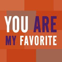 LINHA DE PRODUTOS YOU - You Are My Favorite copyrigh©2015 Dalva Marim Todos os direitos reservados