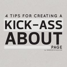 Paper Fort Studio: 4 tips for creating a kick-ass about page. Great tips! Web Design, Website Design, About Me Page, About Me Blog, Branding, Product Page, Tips & Tricks, Copywriter, Photography Business