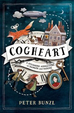 Middle Grade Strikes Back: Cover Reveal: Cogheart by Peter Bunzl