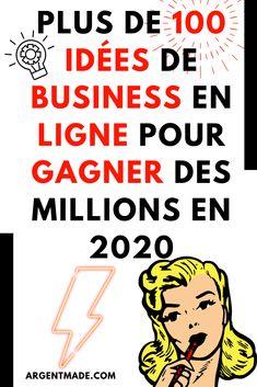 Alors, vous voulez démarrer un nouveau business ? Ou peut-être cherchez-vous simplement une méthode pour gagner de l'argent sur Internet ?  Tout d'abord, vous avez besoin d'une idée de business en ligne pour vous aider à démarrer, ou simplement pour savoir quelles opportunités sont disponibles pour vous.  Voici +100 idées de business en ligne pour gagner  des millions en 2020. Business Marketing, Internet Marketing, Online Business, Cash Machine, Buisness, Work From Home Jobs, Virtual Assistant, Money Tips, Business Planning
