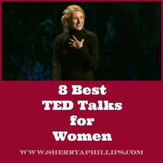 8 Best TED Talks for Women at http://sherryaphillips.com/8-best-ted-talks-for-women/ #Abundance #Motivation #Success #Faith #Purpose #Positive #Inspiration