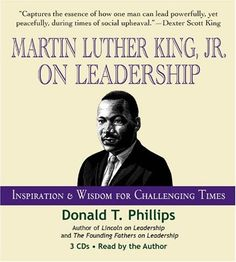 Martin Luther King Jr., on Leadership: Inspiration and Wisdom for Challenging Times by Donald T. Phillips. What does it mean to be a leader? In the history of leadership in America, no one has galvanized a time, place, and people more forcefully than MLK, who articulated a vision, crafted a strategy, and took defeats and turned them into victory, King life's work offer us powerful lessons that can apply to life, business, and any endeavor.