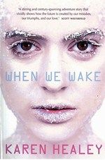 Review of When We Wake by our Author of the Month, Karen Healey.