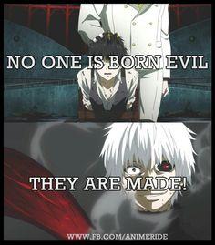 Niemand wird böse geboren, sie werden erschaffen.