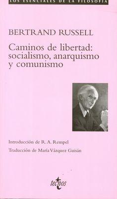 Caminos de libertad : socialismo, anarquismo y comunismo / Bertrand Russell ; introducción de R.A. Rempel ; traducción de María Vázquez Guisán