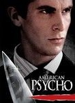 American Psycho (2000) With a chiseled chin and physique, Patrick Bateman's looks make him the ideal yuppie -- and the ideal serial killer. Bateman takes pathological pride in his business card and his CD collection, all while plotting his next victim's vivisection.