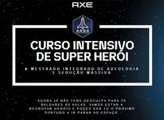 Axe - Curso Intensivo de Super Herói & Mestrado de Sedução Massiva